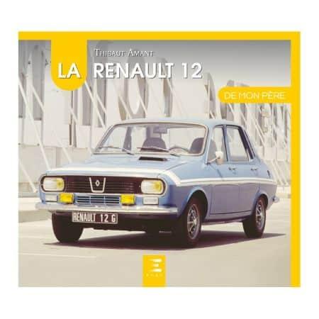 La Renault 12 de mon père Ed 2018 - Livre