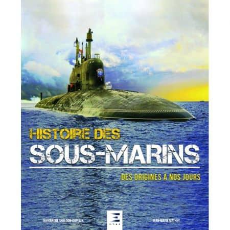 Histoire des sous-marins, des origines à nos jours - Livre