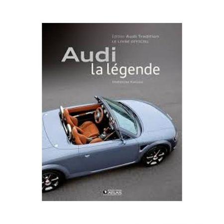AUDI LA LEGENDE - Livre