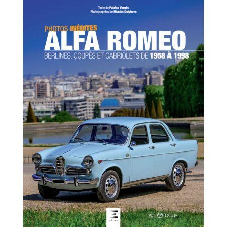 Alfa Romeo berlines, coupés et cabriolets 58-98 - Ed 2018 - Livre