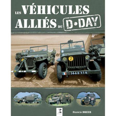 Les véhicules alliés du D-DAY - Ed 2018 - Livre