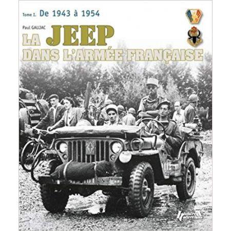 La Jeep dans l'armée française 43-54 T1 - Livre