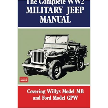COMPLETE WW2 MILITARY JEEP MANUAL - Livre Anglais