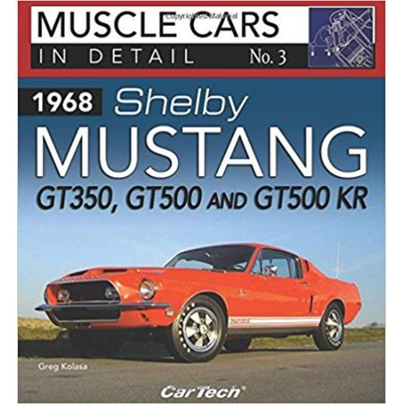 1968 SHELBY MUSTANG GT350,GT500 AND GT500KR - Livre Anglais