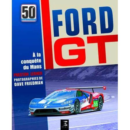 FORD GT, 50 ans a la conquête du Mans -  Livre