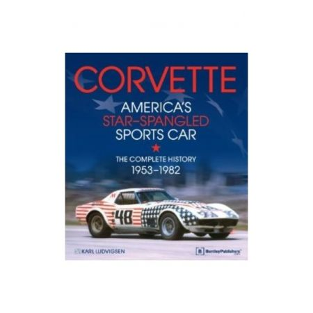 CORVETTE 53-82 - AMERICA'S STAR-SPANGLED SPORTS CAR - Livre Anglais