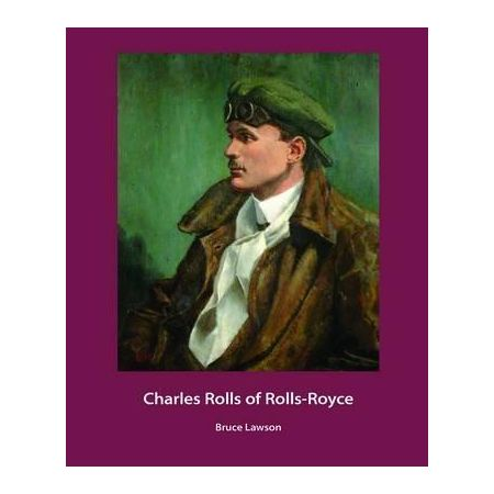 CHARLES ROLLS OF ROLLS ROYCE -  Livre Anglais