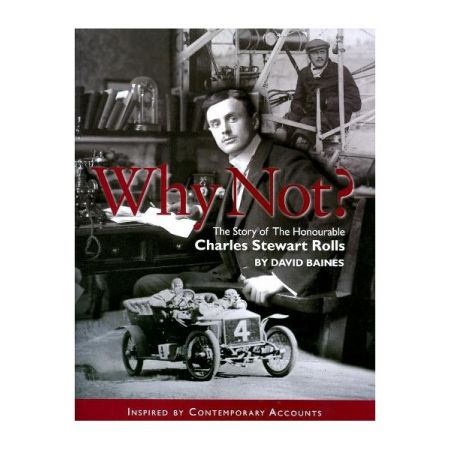 WHY NOT ? STORY OF CHARLES STEWART ROLLS - Livre Anglais