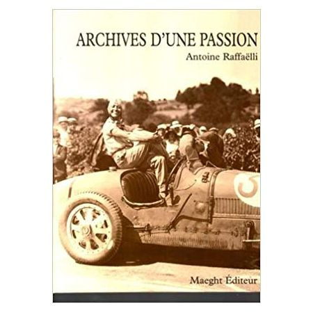 ARCHIVES D'UNE PASSION - Livre