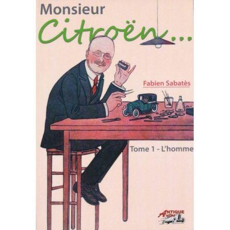 MONSIEUR CITROEN - L'HOMME TOME 1 - Livre