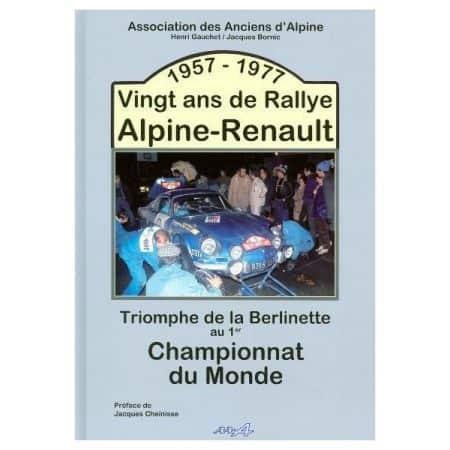 57-77 VINGT ANS DE RALLYE ALPINE - Livre