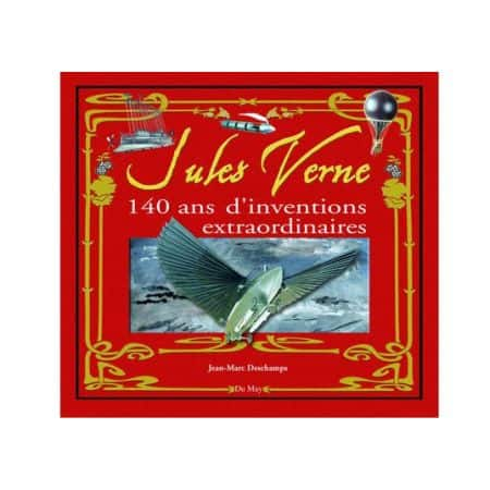 Jules Verne - 140 ans d'inventions extraordinaires - Livre