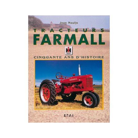 Tracteurs Farmall, cinquante ans d'histoire - Livre