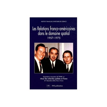Les relations franco-américaines dans le domaine spatial 57-75 - Livre