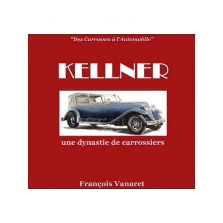 KELLNER UNE DYNASTIE DE CARROSSIERS - Livre
