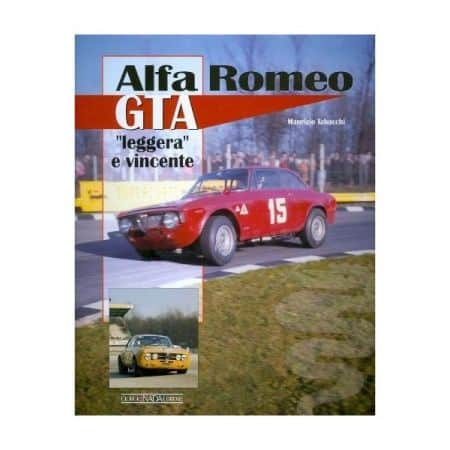 "ALFA ROMEO GTA ""LEGGERA E VINCENTE"" - Livre Italien"