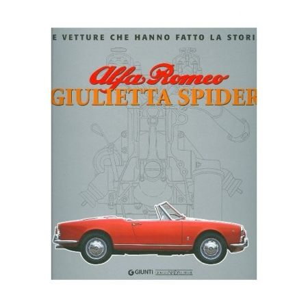 ALFA ROMEO GIULIETTA SPIDER - LE VETTURE CHE HANNO FATTO LA STORIA - Livre Italien