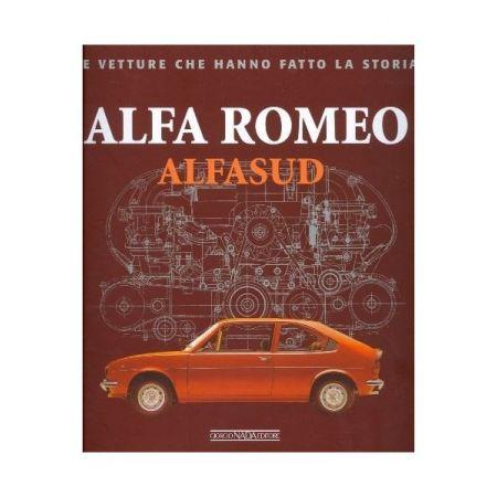 ALFA ROMEO ALFASUD - LE VETTURE CHE HANNO FATTO LA STORIA - Livre Italien