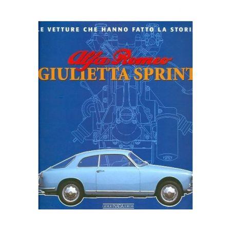 ALFA ROMEO GIULIETTA SPRINT - LE VETTURE CHE HANNO FATTO LA STORIA - Livre Italien
