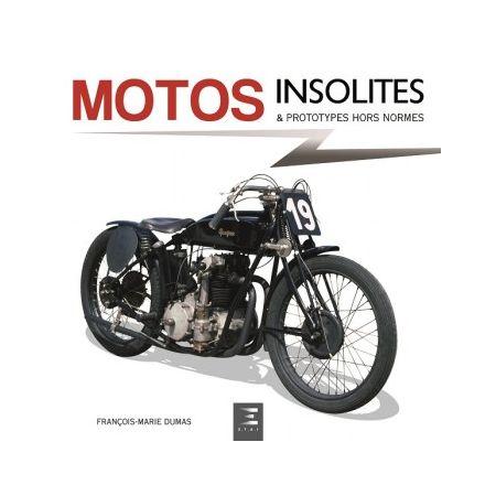 Motos insolites & prototypes hors normes  -  Livre