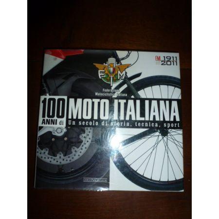 100 ANNI DI MOTO ITALIANA - Livre Italien