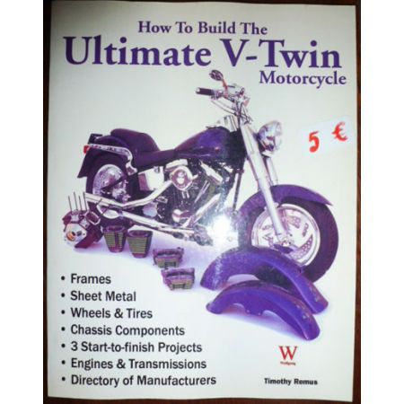 How to Build the Ultimate V-twin Motorcycle - Livre Anglais
