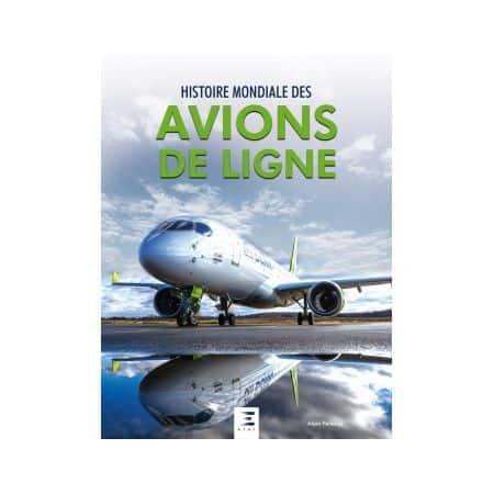 Histoire Mondiale des Avions de Ligne depuis 1908  - Livre