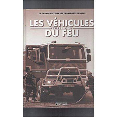 Les Vehicules Du Feu 1918 A Nos Jours  - Livre