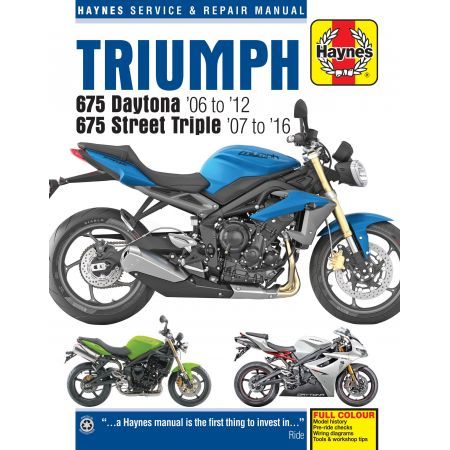 675 DAYTONA 06-12 - SPEED TRIPLE 07-16 Revue technique Haynes TRIUMPH Anglais