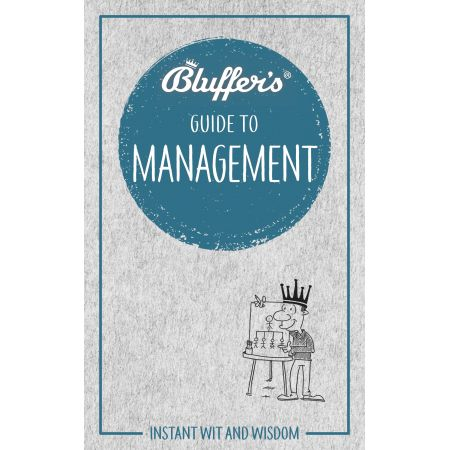 BLUFFER'S GUIDE TO MANAGEMENT Revue Technique Anglais