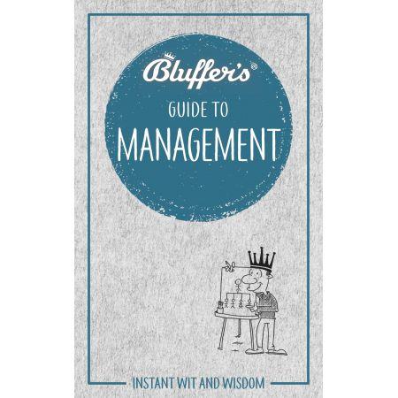 BLUFFER'S GUIDE TO MANAGEMENT Revue Technique Anglais