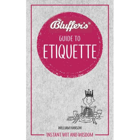 BLUFFER'S GUIDE TO ETIQUETTE Revue Technique Anglais