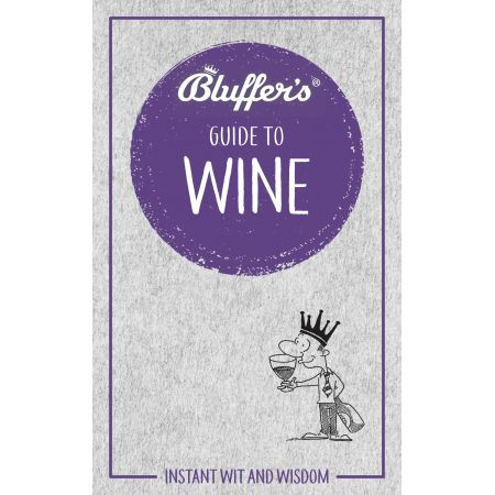 BLUFFER'S GUIDE TO WINE Revue Technique Anglais
