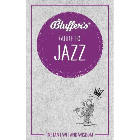 BLUFFER'S GUIDE TO JAZZ Revue Technique Anglais