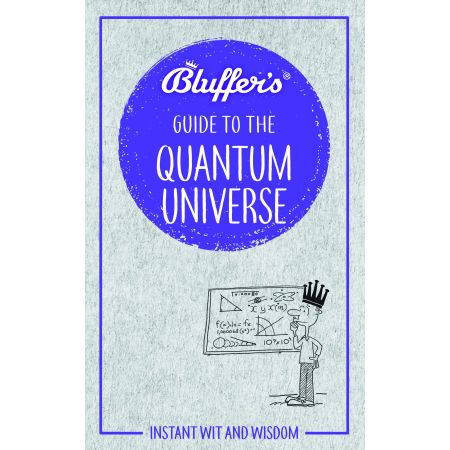 BLUFFER'S GUIDE TO QUANTUM UNIVERSE Revue Technique Anglais