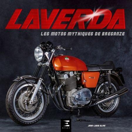 Laverda - Les motos mythiques de Breganze - Livre