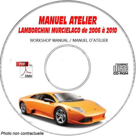 LAMBORGHINI MURCIELAGO de 2006 à 2010  Type :  LP640 Coupé  Manuel d'Atelier sur CD-ROM