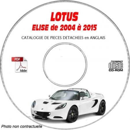 LOTUS ELISE de 2004 à 2015 Type : 111R + S + SC + SC 60th Catalogue sur CD-ROM Anglais