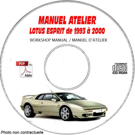 LOTUS ESPRIT de 1993 à 2000 Type : S4 + S4S + GT3 + V8 + S300 Manuel d'Atelier sur CD-ROM anglais