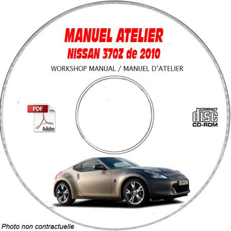 NISSAN 370Z de 2010 TYPE: Z34 Manuel d'Atelier sur CD-ROM Anglais