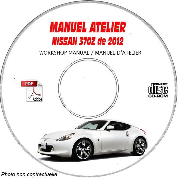 NISSAN 370Z de 2012 TYPE:  Z34  Manuel d'Atelier sur CD-ROM anglais