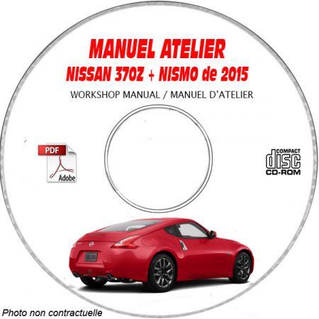 NISSAN 370Z & NISMO de 2015 TYPE: Z34 Manuel d'Atelier sur CD-ROM Anglais