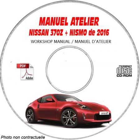 NISSAN 370Z & NISMO de 2016 TYPE: Z34 Manuel d'Atelier sur CD-ROM anglais