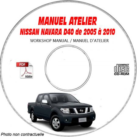 NISSAN NAVARA de 2005 à 2010 Type : D40 Manuel d'Atelier sur CD-ROM anglais