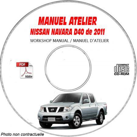 NISSAN NAVARA de 2011 Type : D40 Manuel d'Atelier sur CD-ROM anglais
