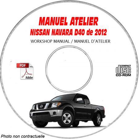 NISSAN NAVARA de 2012 Type : D40 Manuel d'Atelier sur CD-ROM anglais