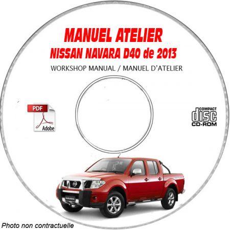 NISSAN NAVARA de 2013 Type : D40 Manuel d'Atelier sur CD-ROM anglais