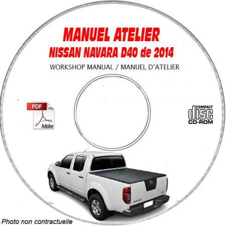 NISSAN NAVARA de 2014 Type : D40 Manuel d'Atelier sur CD-ROM anglais