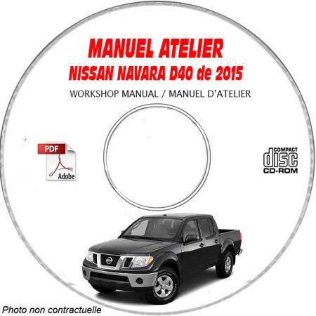 NISSAN NAVARA de 2015 Type : D40 Manuel d'Atelier sur CD-ROM anglais