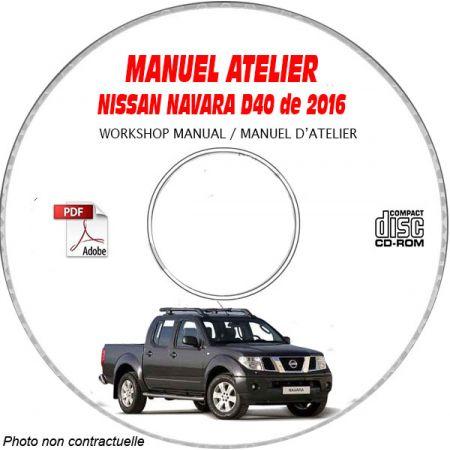 NISSAN NAVARA de 2016 Type : D40 Manuel d'Atelier sur CD-ROM anglais